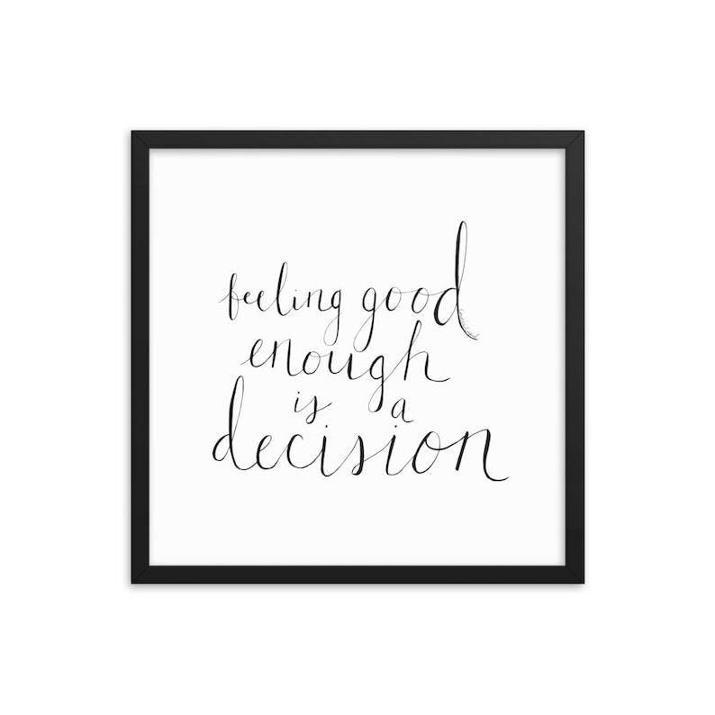Feeling Good Enough is a Decision Framed Matte Art Print image 0