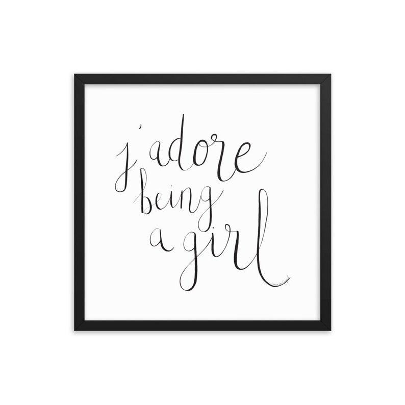 J'adore Being a Girl Framed Matte Art Print image 0
