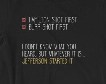 09e50f4e84 Jefferson Started It, Hamilton Burr Historical Funny Short-Sleeve Unisex  T-Shirt