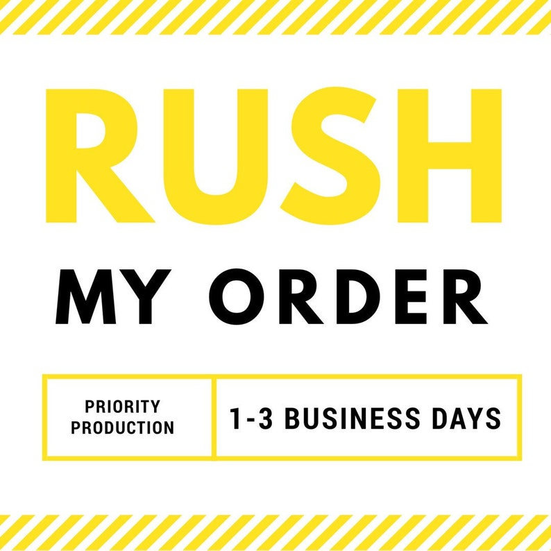 RUSH My Order  Expedited production of 1-3 business days image 0