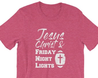 58ca4bd3376 Jesus Christ & Friday Night Lights T-Shirt for Christian Football Fans