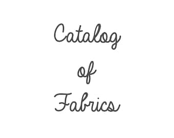CATALOG OF FABRIC for Custom Order