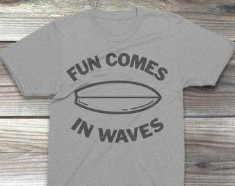 Fun Comes On Waves Unisex T-Shirt, Woman and Men, Surf Shirt, Beach Shirt, Surfing
