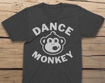 Dance Monkey Unisex T-Shirt, Woman and Men, Cool Shirt, Funny Shirt