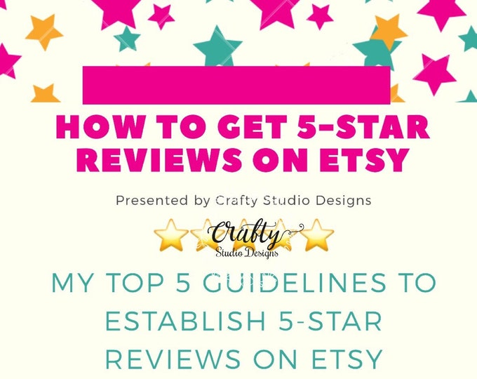 Etsy Help, Etsy Reviews, How to get reviews, Top 5 Guidelines to Establish 5-Star Reviews on Etsy, CraftyStudioDes