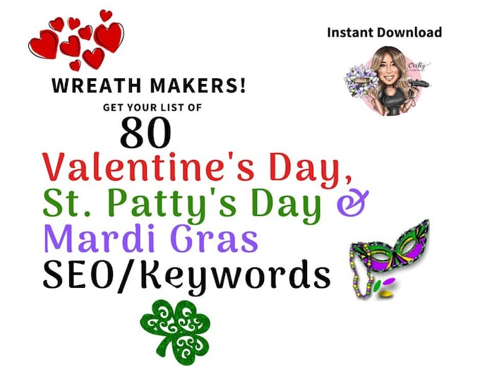 SEO Help, SEO Keywords, Valentines Day Keywords, Long Tail Keywords, Keywords for Wreath Makers, St Pattys Day Keywords, Mardi Gras Keywords