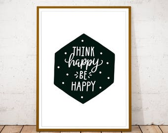 Think happy be happy, Be happy print, Think happy thoughts, Think happy quote, Black and white, Nursery wall art, Black white print, Nursery