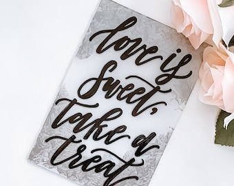 Love is Sweet Take a Treat Acrylic Wedding Sign [Black + Silver And White Back]