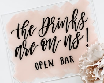 """""""The Drinks Are On Us, Open Bar"""" Wedding Sign"""