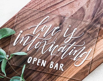 """""""Love Is Intoxicating, Open Bar"""" Wedding Sign"""