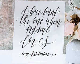 """""""I Have Found The One Whom My Soul Loves -Song Of Solomon 3:4"""" Wedding Sign"""