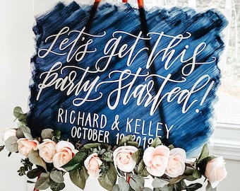 """Let's Get This Party Started"" Wedding Welcome Sign"