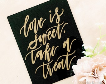 Love Is Sweet Take A Treat  [Black & Gold]