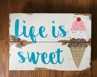 Life is Sweet Ice Cream Mini Sign