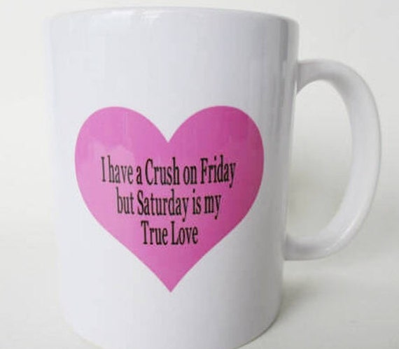 i have a crush on friday pink mug funny coffee mug mugs