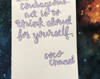 The most courageous act is to think aloud for yourself Coco Chanel