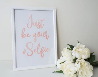 Just Be Your #Selfie - Home Decor