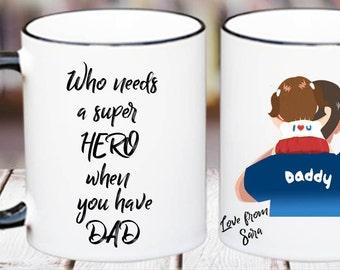 Super hero dad mug,dad daughter,coffee mug,custom father's day,father's day,gift's dad.