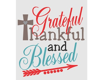 Grateful Thankful Blessed with Arrow (Vector Cuttable Design) svg dxf png pdf