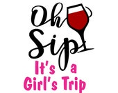 Oh Sip It 39 s a Girl 39 s Trip Cruise Wine Glass File Vector Cutting File for Vinyl Cutters svg, dxf, png, pdf