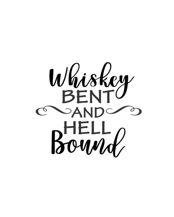whiskey bent and hell bound vector cutting file for vinyl