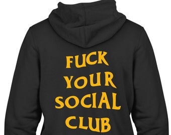 3a91a6847dee2 Fuck Your Social Club Hoodie Back Only Anti Social Club Assorted Colours
