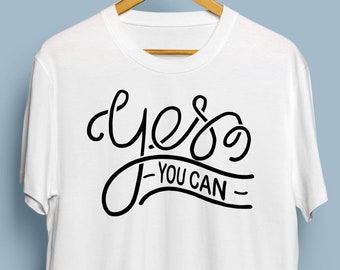 fac815e5 Motivational Shirt Yes You Can T Shirt Tumblr Clothing T-Shirt With Sayings  Inspirational Custom Quote Print Mindfulness Gift TU1092