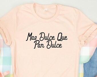 Mas dulce que pan dulce shirt, Concha shirt, Doughnut Lover gift ,Happy birthday, Brunch shirt,Funny food shirt, Mexican bread shirt
