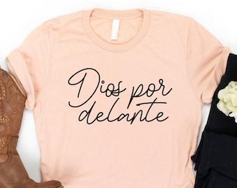 Dios por delante blusa, Gift for spanish mom, GIFT FOR CHRISTIAN, Feliz cumpleanos, God Gifts, God Shirt, God T shirt,Jesus Stuff