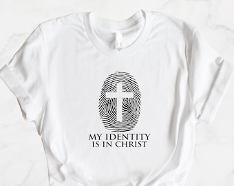 My identity is in Christ shirt, Gift for husband, Gift for wife, Gift for sister, Jesus Christ shirt , Identity Gift,Chosen ,Faith over fear