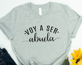 Voy hacer abuela,Grandma Shirt, Gift for abuela, Regalo para abuela, Gender Reveal,2021 Grandpa,Congratulations Grandparents,Spanish Shirts