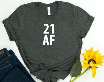 41a9915ad 21 Af shirt, Twenty one af shirt,21st shirt, Birthday gift, Funny birthday  shirt,Legal af, Legal shirt,