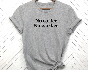 No coffee No workee shirt, ok but first coffee, Latte lover, coffee shirt, i love coffee,back to school