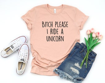 Bitch Please I Ride  A Unicorn Funny Slogan Loose Fit Ladies Gift Sweater