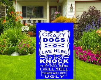 Crazy Dogs Live Here Do Not Knock They Will Bark I Will Yell Things Will Get Ugly Garen Flag