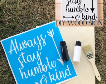 DIY wood sign kit | Always stay humble and kind sign kit | make your own sign | sign kit | diy home decor | diy wall decor | paint your own