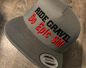 Ride Gravel Do Epic Sh*t 3D Puff Embroidery Snapback Collection