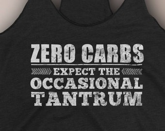 6ca805f25 Zero Carbs Expect The Occasional Tantrum Funny Gym Tank / Fitness Shirt /  Workout Tank / Womens Racerback Tank