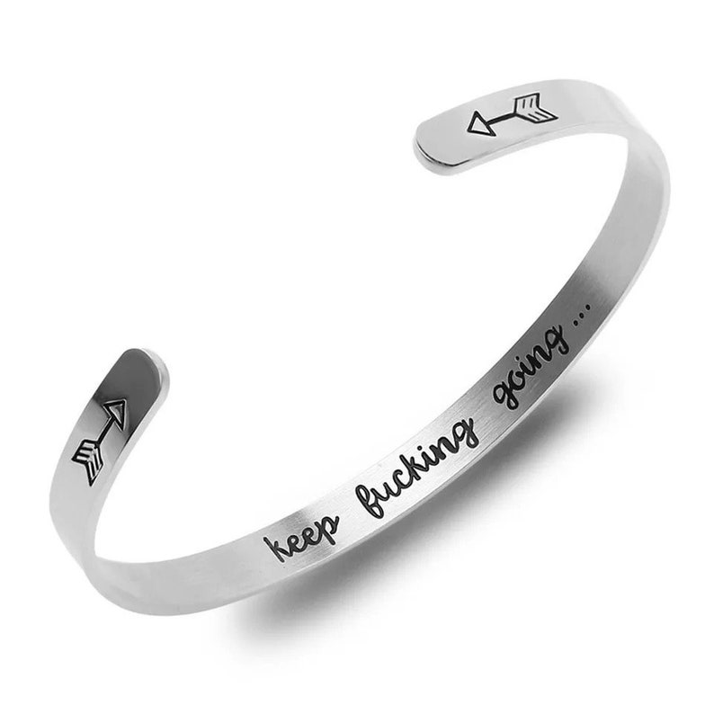 Keepfucking going Inspirational Bracelet Cuff Bangle Mantra Quote Steel Motivational Friend Jewelry Gift for Women Teen Girls Sister