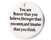 You Are Braver Than You Believe Stronger Than You Seem and Smarter Than You Think charm, Bracelet charms Necklace charms DIY charms