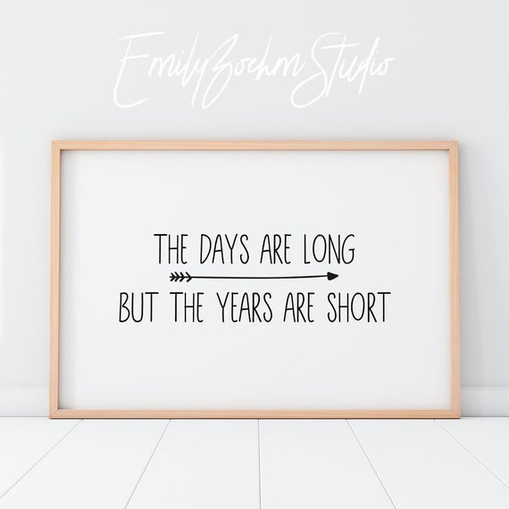 The Days Are Long But The Years Are Short Nursery Mom Mama Etsy