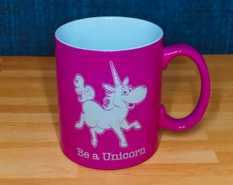 Be a Unicorn Pink 11 oz Coffee Mug - Laser Engraved Gift