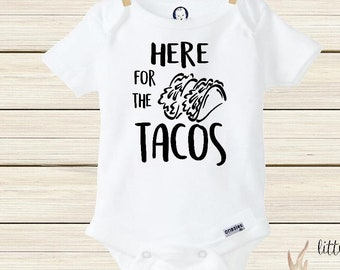 1de66d508fde Here For The Tacos Onesie® Funny Onesies Baby Girl Clothes Fiesta Shirt Taco  Birthday Party Hipster Baby Cute Baby Onesies Taco Onesie