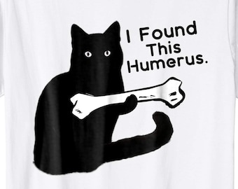 7aa09c76 I Found This Humerus Cats - Humorous Cat lovers T-Shirt - Humourous Pun -  Humorous Short-Sleeve Unisex T-Shirt