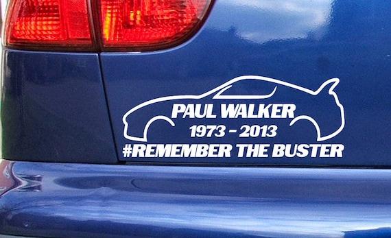 Paul Walker Remember The Buster RIP Memorial Car Bumper Stickers Decals ref:23