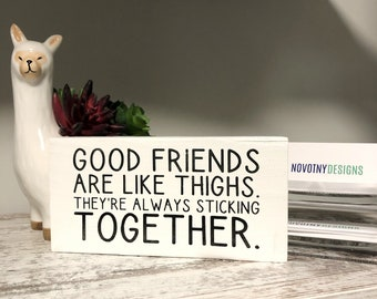 Hampton Art Friends like fat thighs They Stick Together Wooden Rubber Stamp