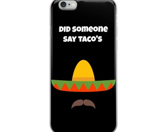 d223cabb8a Did Someone Say Taco iPhone Case iPhone 7 Case iPhone 6 Case iPhone 7 plus  Case iPhone 8 Case iPhone X Case iPhone 6 plus Case iPhone 8 plus
