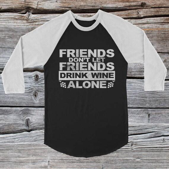 ec2fb8cd Funny Friends Dont Let Friends Drink Wine Alone Vintage | Etsy