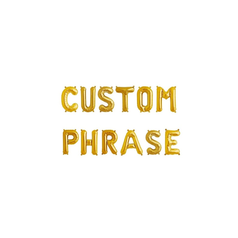 Custom Phrase Gold Balloons,Custom Phrase Letter Balloons,Custom Saying Balloons,Custom Balloons,Custom Word Balloons,Custom Saying
