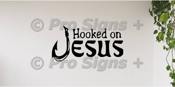 Hooked On Jesus Wall Decal Stencil Sticker Religious Christian Etsy